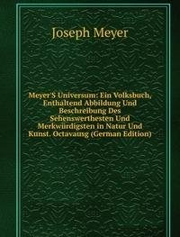 Meyers Universum Ein Volksbuch Enthalte (5874871101) by Joseph Meyer