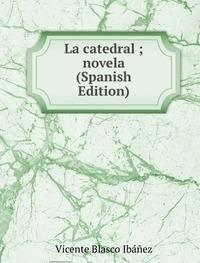 9785874912444: La Catedral Novela Spanish Edition