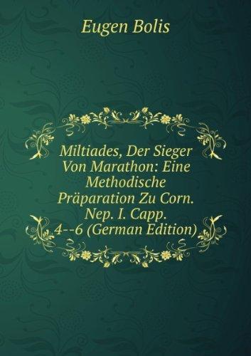 9785874962142: Miltiades, Der Sieger Von Marathon: Eine Methodische Präparation Zu Corn. Nep. I. Capp. 4--6 (German Edition)