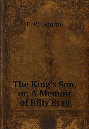 King's Son, Or, a Memoir of Billy Bray (Paperback): W. Bourne F.