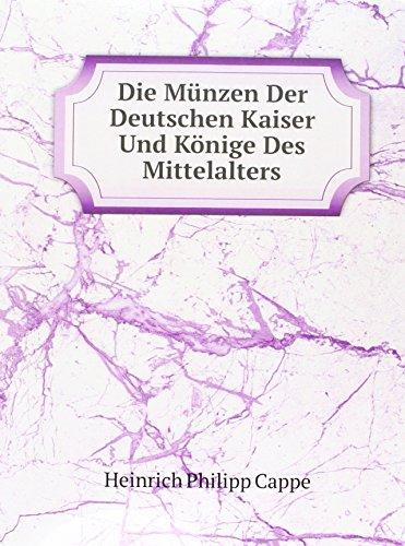 9785875198519: Die Münzen Der Deutschen Kaiser Und Könige Des Mittelalters (German Edition)