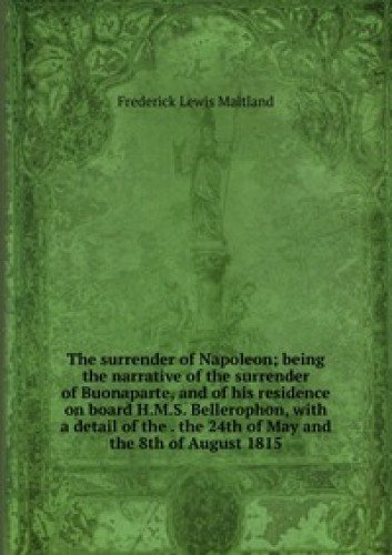 9785875598678: The Surrender of Napoleon Being the Nar