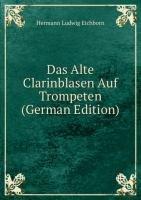 9785875730115: Das Alte Clarinblasen Auf Trompeten (German Edition)