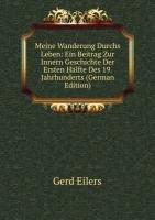 9785875731556: Meine Wanderung Durchs Leben: Ein Beitrag Zur Innern Geschichte Der Ersten Hälfte Des 19. Jahrhunderts (German Edition)