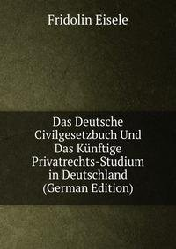 9785875732386: Das Deutsche Civilgesetzbuch Und Das Kã