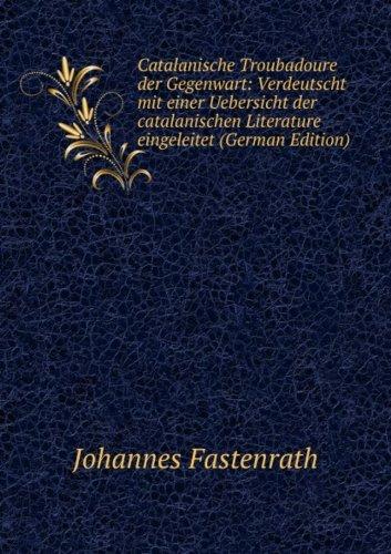 9785875816550: Catalanische Troubadoure der Gegenwart: Verdeutscht mit einer Uebersicht der catalanischen Literature eingeleitet