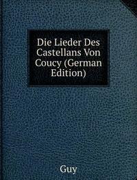 9785875817526: Die Lieder Des Castellans Von Coucy Ger