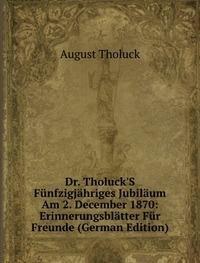 9785875864735: Dr. Tholucks Fãnfzigjã¤hriges Jubilã¤um