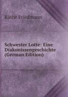 9785875930225: Schwester Lotte: Eine Diakonissengeschichte (German Edition)