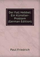 9785875933677: Der Fall Hebbel: Ein Künstler-Problem (German Edition)