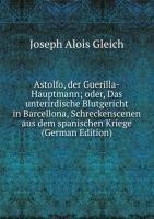 9785876069283: Astolfo Der Guerilla-Hauptmann Oder Das