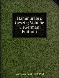 9785876206589: Hammurabis Gesetz Volume 1 German Editi
