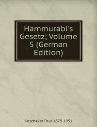 9785876206626: Hammurabi's Gesetz; Volume 5 (German Edition)