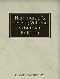 9785876206626: Hammurabis Gesetz Volume 5 German Editi