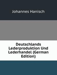 9785876223203: Deutschlands Lederproduktion Und Lederhandel (German Edition)