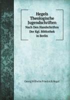 9785876266200: Hegels Theologische Jugendschriften: Nach Den Handschriften Der Kgl. Bibliothek in Berlin
