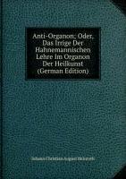 9785876271952: Anti-Organon Oder Das Irrige Der Hahnem