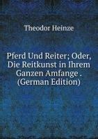 9785876273482: Pferd Und Reiter; Oder, Die Reitkunst in Ihrem Ganzen Amfange . (German Edition)
