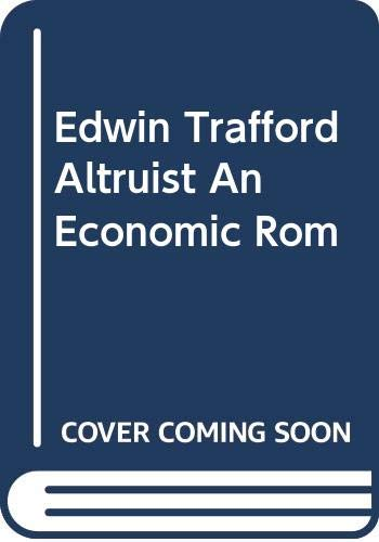 9785876339577: Edwin Trafford Altruist An Economic Rom