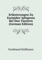 9785876362681: Erlauterungen Zu Euripides' Iphigenia Bei Den Tauriern (German Edition)