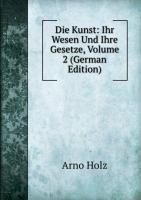 9785876373960: Die Kunst: Ihr Wesen Und Ihre Gesetze, Volume 2 (German Edition)