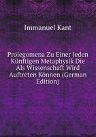 Prolegomena Zu Einer Jeden Kãnftigen Me (9785876600745) by [???]