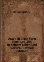 9785876707109: Unser Heiliger Vater Papst Leo XIII: In Seinem Leben Und Wirken