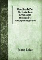 9785876723192: Handbuch Der Technischen Mykologie Myki