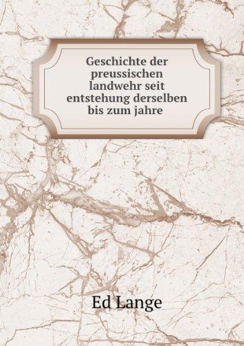 Geschichte Der Preussischen Landwehr (587674865X) by Ed Lange
