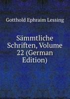 Sã¤mmtliche Schriften Volume 22 German (5876833827) by Ephraim Lessing Gotthold