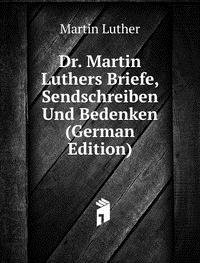 Dr. Martin Luthers Briefe Sendschreiben (5876970832) by Martin Luther