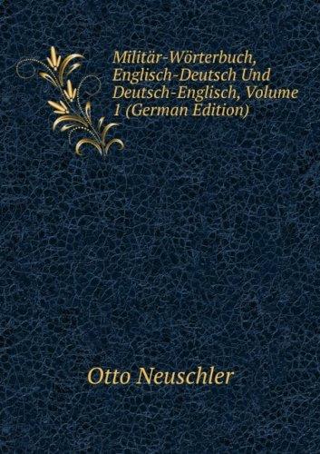 9785877314276: Milit�r-W�rterbuch, Englisch-Deutsch Und Deutsch-Englisch: Volume 1