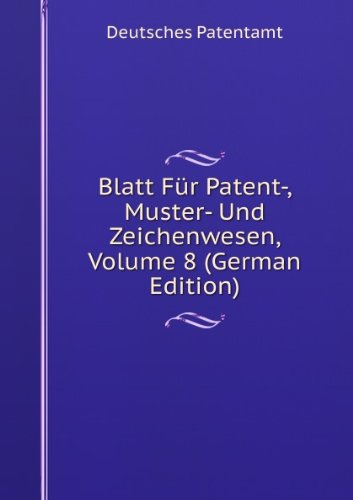 9785877345799: Blatt Für Patent-, Muster- Und Zeichenwesen, Volume 8 (German Edition)
