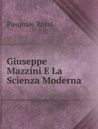 9785877813571: Giuseppe Mazzini E La Scienza Moderna