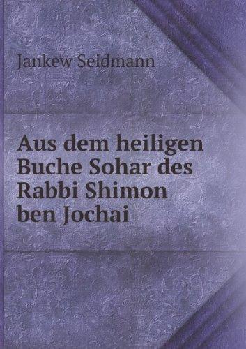 9785877975118: Aus dem heiligen Buche Sohar des Rabbi Shimon ben Jochai