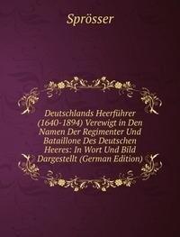 9785878122856: Deutschlands Heerführer (1640-1894) Verewigt in Den Namen Der Regimenter Und Bataillone Des Deutschen Heeres: In Wort Und Bild Dargestellt (German Edition)