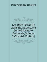 9785878282925: Los Doce Libros De Agricultura De Lucio