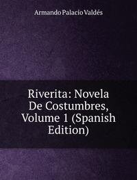 9785878385732: Riverita Novela De Costumbres Volume 1