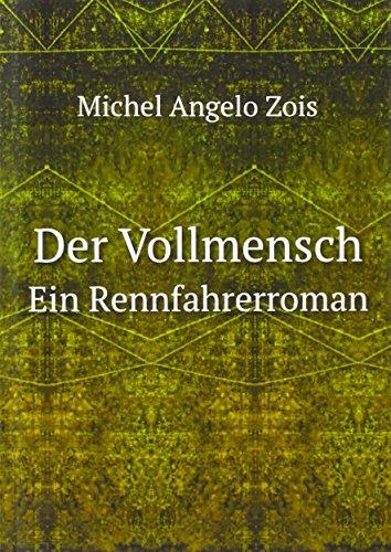 9785878705837: Der Vollmensch: Ein Rennfahrerroman