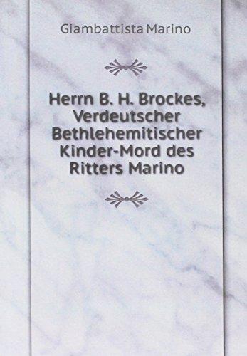 d4ab1f4cf36d4 Herrn B. H. Brockes, Verdeutscher Bethlehemitischer Kinder-Mord:  Giambattista, Marino