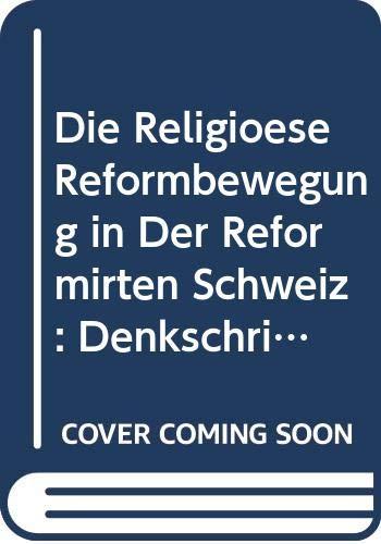 9785879284133: Die Religi�se Reformbewegung in Der Reformirten Schweiz: Denkschrift Dem Schweizerischen Verein F�r Freies Christentum Gewidmet Zum Ged�chtnis Seines . 7./8/ September 1896 in Bern (German Edition)