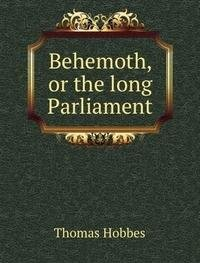 9785879611847: Behemoth, or the long Parliament