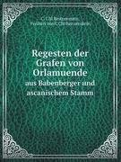 9785879907001: Regesten der Grafen von Orlamuende: aus Babenberger und ascanischem Stamm