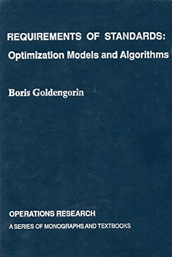 Requirements of standards: Optimization models and algorithms (Operations research): Boris ...