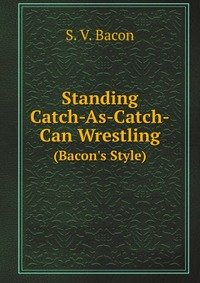 9785881786687: Standing Catch As Catch Can Wrestling