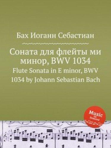 9785884490727: Flute Sonata in E minor, BWV 1034