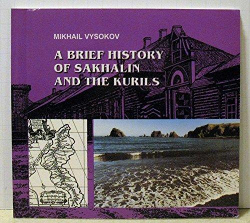 9785884531222: A brief history of Sakhalin and the Kurils