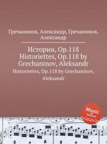 9785884660748: Istorii, Op.118. Historiettes, Op.118 by Grechaninov, Aleksandr