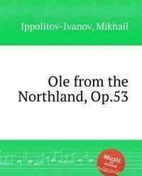 9785884699748: Ole from the Northland, Op.53