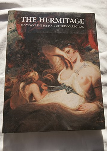 The Hermitage: Essays On the History of the Collection: Oleg Neverov, Mikhail Piotrovsky